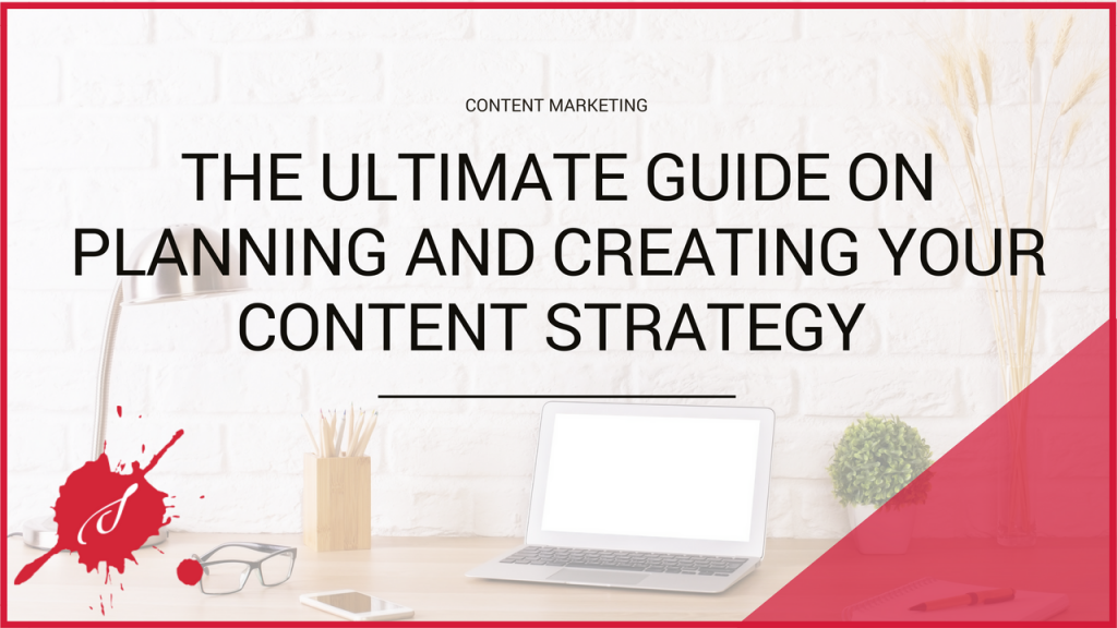 Ultimate Guide on Planning and Creating your Content Marketing